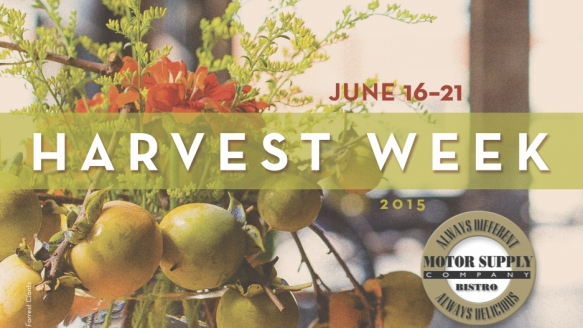 Motor Supply Co. Bistro Announces Local Farms Honored at Harvest Week, June 16-21, 2015